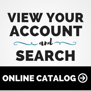 View Your Account and search the online catalog